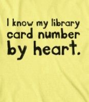 I know my library card number by heart.