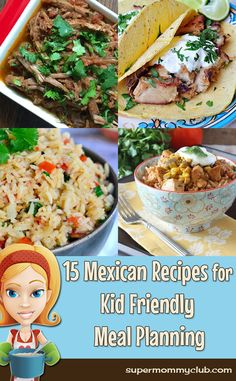 15 Mexican recipes for kid friendly meal planning - pin this to your meal planning board for later!