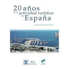 20 años de la actividad turística en España / Antonio García Sánchez (coord.)