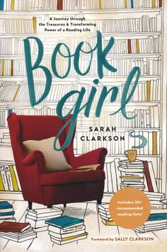 Buy Book Girl: A Journey through the Treasures and Transforming Power of a Reading Life by Sally Clarkson, Sarah Clarkson and Read this Book on Kobo's Free Apps. Discover Kobo's Vast Collection of Ebooks and Audiobooks Today - Over 4 Million Titles! I Love Books, New Books, Good Books, Books To Read, Sally Clarkson, Book Girl, Book Lists, Reading Lists, Reading Nooks