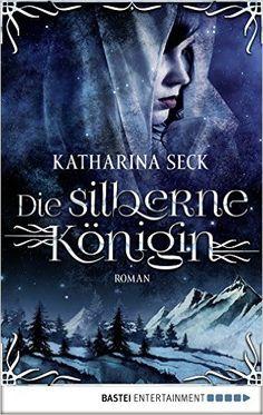 Die silberne Königin: Roman eBook: Katharina Seck: Amazon.de: Bücher