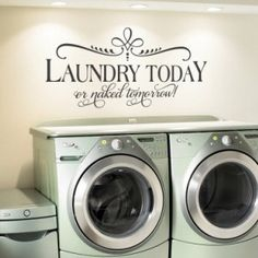 Laundry Today Or Naked Tomorrow i love it my laudry washing boys need to learn this!