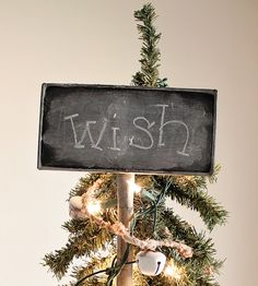 Cute wish sign seen here: shabby story: repurposed christmas family room...