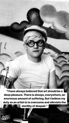David Hockney Poem Quotes, Life Quotes, Pop Art Movement, Hero's Journey, Artist Quotes, Artist Life, Some Words, Art Therapy, Word Art