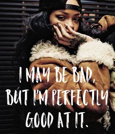 Another original poster design created with the Keep Calm-o-matic. Bad Quotes, Lyric Quotes, Girl Quotes, Lyrics, Bitch Quotes, Sassy Quotes, Rap Captions, Rihanna Quotes, Boss Babe Motivation