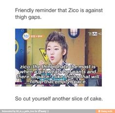 """This makes me so happy. Zico knows whats up."" """"funny not, but very sweet of him  :3""""""Good Thing I Like Cake ;P"" - Haha"
