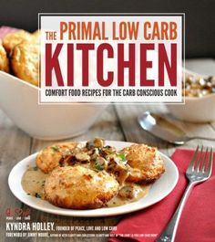 """Read """"The Primal Low Carb Kitchen Comfort Food Recipes for the Carb Conscious Cook"""" by Kyndra Holley available from Rakuten Kobo. Give Your Low-Carb Diet A Healthy, Primal Makeover Without Sacrificing TasteThe healthy, low-carb recipes in this cookbo. Low Carb Keto, Low Carb Recipes, Cooking Recipes, Bread Recipes, Paleo Recipes, Crockpot Recipes, Okra Recipes, Roast Recipes, Chicken Recipes"""