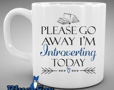 Coffee Mug, Please go away I'm introverting today,