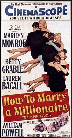How To Marry a Millionaire starring Lauren Bacall Marilyn Monroe and Betty Grable. I drool over the fashion in this movie every time I see it, these ladies rock it!