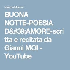 BUONA NOTTE-POESIA D'AMORE-scritta e recitata da Gianni MOI - YouTube