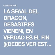 LA SEñAL DEL DRAGON, DESASTRES VIENEN!, EN VERDAD ES EL FIN (((DEBES VER ESTO!!!))) - YouTube