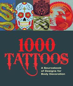 1000 Tattoos: A Sourcebook of Designs for Body Decoration: Carlton Books