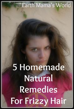 Natural Home Remedies for Taming Frizzy Hair