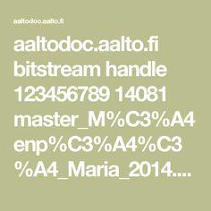 aaltodoc.aalto.fi bitstream handle 123456789 14081 master_M%C3%A4enp%C3%A4%C3%A4_Maria_2014.pdf?sequence=1