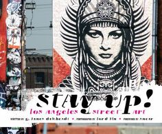 Stay Up! Los Angeles Street Art is an investigation of the global phenomenon of street art. Told from the perspective of artists working in Los Angeles, it offers a new vantage point for understanding an art form that is widely popular yet has been the subject of speculation and much uncertainty.