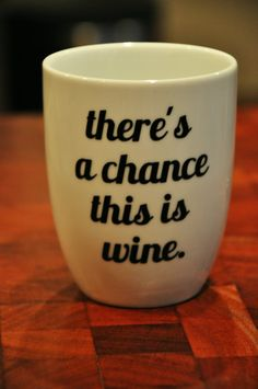 There's a Chance This Is Wine Mug by ahomegrownhome on Etsy, $14.00