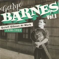 George Barnes Vol.1 Quiet! Gibson at work 1938-1957