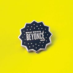 "We all need a little guidance sometimes. When you're presented with a tough situation, just ask, What Would Beyoncé Do? This enamel pin reads, ""What Would Beyoncé Do?"" and will make a great gift for any Beyoncé fan, as well as makers, designers and pop culture fiends. Each enamel pin is Black, with a faux gold plated back and is packaged on a vertical business card. It has a black rubber clutch backing and measures 1"" height Ready to ship now. Pricing in US$"