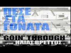 Goin' Through Feat Ilias Vrettos - Pese Sta Gonata (New Single 2015) - YouTube