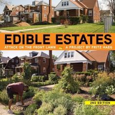 Edible Estates: Attack on the Front Lawn, 2nd Revised Edition: Will Allen, Diana Balmori, Fritz Haeg: 9781935202127: Amazon.com: Books