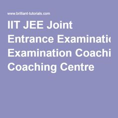IIT JEE Joint Entrance Examination Coaching Centre