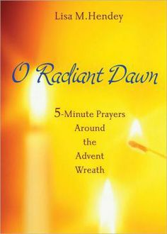 o radiant dawn - Five minutes around the Advent Wreath can give new (quiet) meaning to Christmas | Be As One