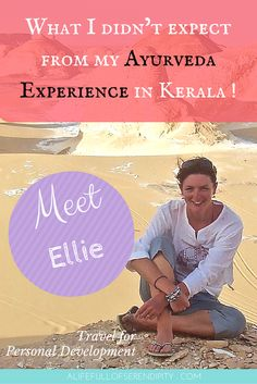 Travel for Personal Development // Personal Growth // Meet Ellie who enrolled to do an ayurvedic experience in Kerala India -- she came to heal her body and her soul -- what she got was not quite what she expected. Click on the Pin to read more!