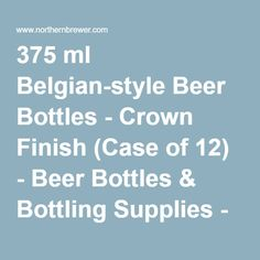 375 ml Belgian-style Beer Bottles - Crown Finish (Case of 12) - Beer Bottles & Bottling Supplies - Beer Brewing Equipment - Beer Brewing : Northern Brewer