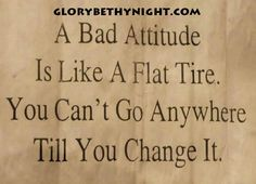 """Honestly, a positive attitude & a little confidence can go a looong way. You're welcome :) """"A bad attitude is like a flat tire…"""" Work Quotes, Change Quotes, Great Quotes, Inspirational Quotes, Motivational Quotes, Meaningful Quotes, Think Positive Quotes, Positive Attitude, Quotes About Being Positive"""