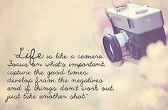 Life Is Like A Camera Life Quote. The Words, More Than Words, Lyric Quotes, Quotable Quotes, Me Quotes, Happy Quotes, Humorous Quotes, Friend Quotes, Random Quotes