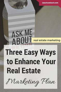 Three Easy Ways to Enhance Your Real Estate Marketing Plan