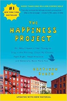 The Happiness Project (Revised Edition): Or, Why I Spent a Year Trying to Sing in the Morning, Clean My Closets, Fight Right, Read Aristotle, and Generally Have More Fun: Gretchen Rubin: 0000062414852: Amazon.com: Books