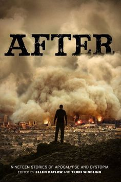 """After (Nineteen Stories of Apocalypse and Dystopia),"" because I have a weird fascination with post-apocalyptic and dystopian futures."