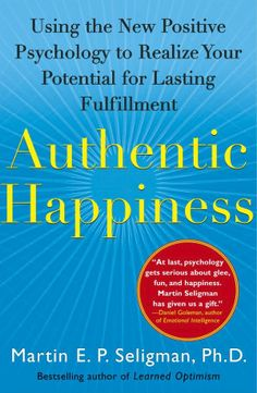 Authentic Happiness: Using the New Positive Psychology to Realize Your Potential for Lasting Fulfillment (NOOK Book)