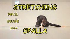 Stretching della Spalla | Per alleviare il dolore e migliorare la flessi...