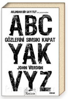 Gözlerini Sımsıkı Kapat  John Verdon  KORİDOR YAYINCILIK    AKLINDAN BİR SAYI TUT'un yazarından, ilk kitaptan çok daha iddialı yeni bir roman    SANA BİR SÜRPRİZİM VAR…  GÖZLERİNİ SIMSIKI KAPAT