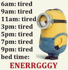 Tired to energy Funny Minion April quotes PM, Thursday April 2016 PDT) – 25 pics Minions Images, Funny Minion Pictures, Funny Minion Memes, Minions Quotes, Funny Relatable Memes, Funny Texts, Evil Minions, Funny School Jokes, Pranks
