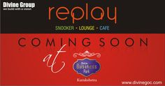 Coming Soon 'Replay' at #DivineBusinessPark #Kurukshetra would prove best place to spend leisure time with dears.