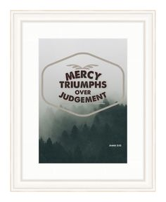 Mercy Triumphs over Judgement - Bible Verse Art - James 2:13 by RandomOasis