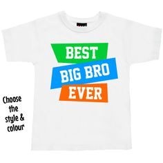 Best Big Bro Ever Neon T Shirt or Hoodie