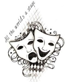 Theatre, tattoo idea? But different quote