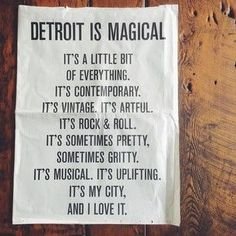 Detroit is magical.   22 Photos That Show Why Detroiters Love Their City