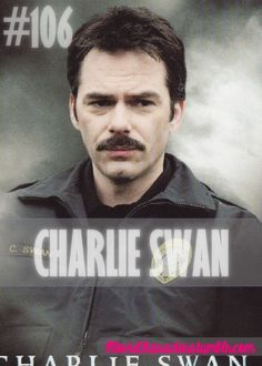 CHARLIE SWAN  Played By: Billy Burke Film: Twilight / New Moon / Eclipse / Breaking Dawn Part 1 / Breaking Dawn Part 2 Year: 2008 / 2009 / 2010 / 2011 / 2012