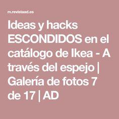 Ideas y hacks ESCONDIDOS en el catálogo de Ikea - A través del espejo   Galería de fotos 7 de 17   AD