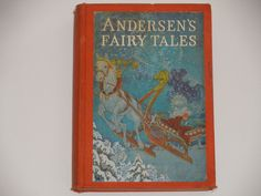 Andersen's Fairy Tales Hans Christian Andersen - John C Winston 1926 - Illustrated by Frederick Richardson - Rare Antique Book - Fairy Tales by notesfromtheattic on Etsy