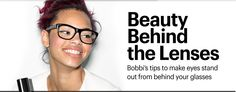 Love the glasses. Perfectly Defined Look Makeup for Glasses | BobbiBrown.com