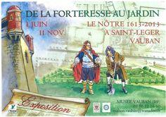 Exposition De la Forteresse au Jardin. Du 1er juin au 11 novembre 2013 à Saint-Léger-Vauban.