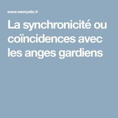 La synchronicité ou coïncidences avec les anges gardiens