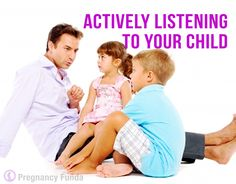 Actively Listening to your #Child :  #Parenting #pregnancy #baby #health #child_development
