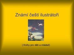 Známí čeští ilustrátoři> Language, School, Movie Posters, Movies, Films, Film Poster, Popcorn Posters, Languages, Schools